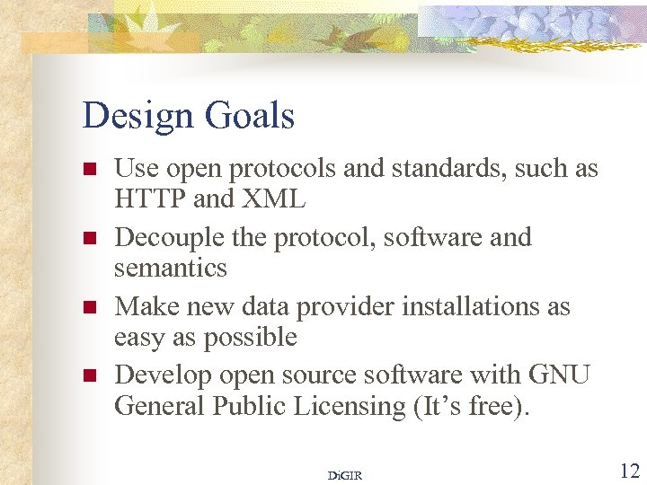 Design Goals n n Use open protocols and standards, such as HTTP and XML