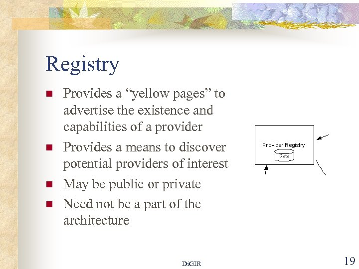 """Registry n n Provides a """"yellow pages"""" to advertise the existence and capabilities of"""