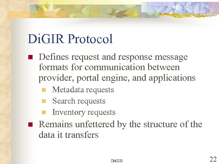 Di. GIR Protocol n Defines request and response message formats for communication between provider,