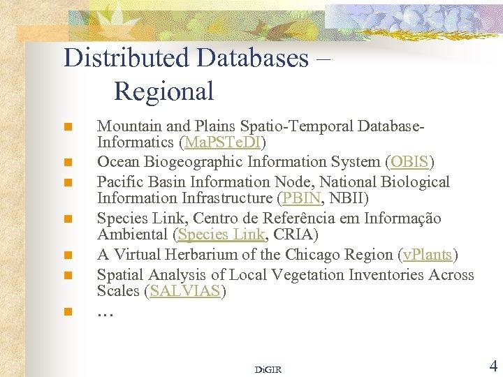Distributed Databases – Regional n n n n Mountain and Plains Spatio-Temporal Database. Informatics