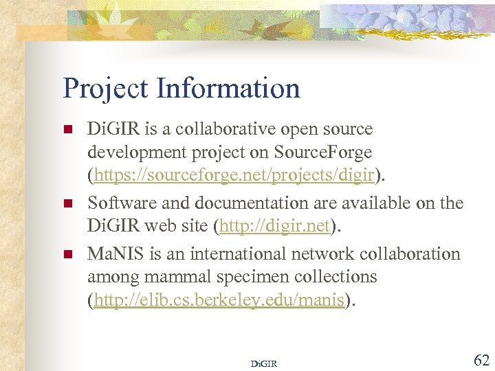 Project Information n Di. GIR is a collaborative open source development project on Source.