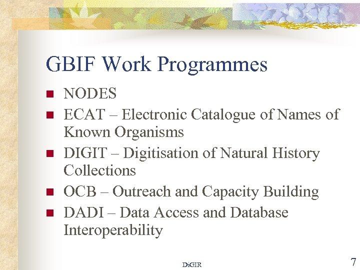 GBIF Work Programmes n n n NODES ECAT – Electronic Catalogue of Names of