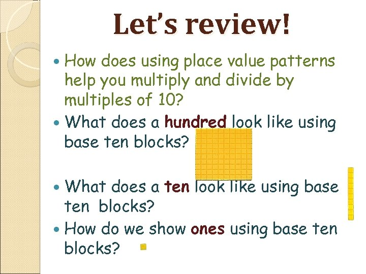 Let's review! How does using place value patterns help you multiply and divide by
