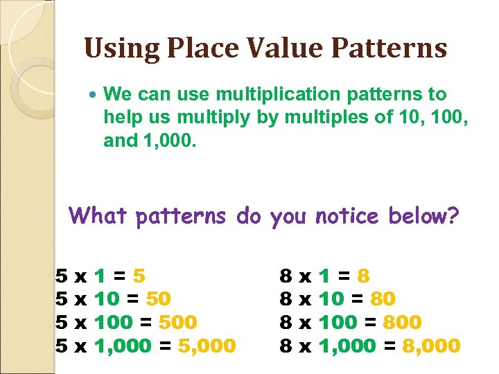 Using Place Value Patterns We can use multiplication patterns to help us multiply by