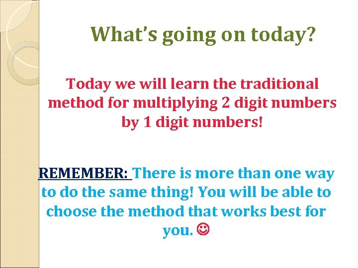 What's going on today? Today we will learn the traditional method for multiplying 2