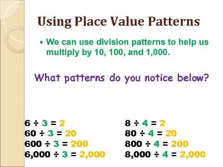 Using Place Value Patterns We can use division patterns to help us multiply by