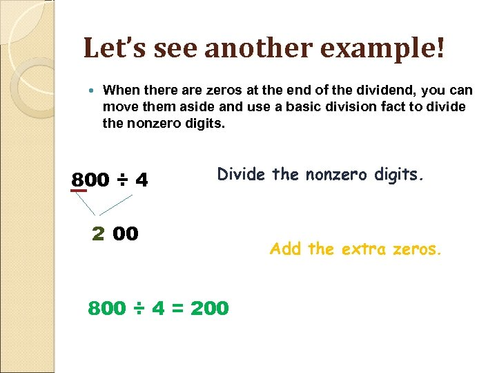 Let's see another example! When there are zeros at the end of the dividend,