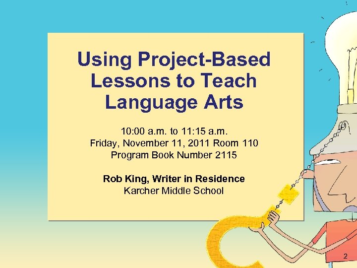 Using Project-Based Lessons to Teach Language Arts 10: 00 a. m. to 11: 15