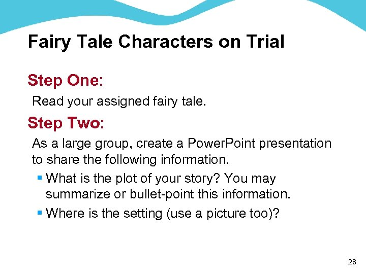 Fairy Tale Characters on Trial Step One: Read your assigned fairy tale. Step Two: