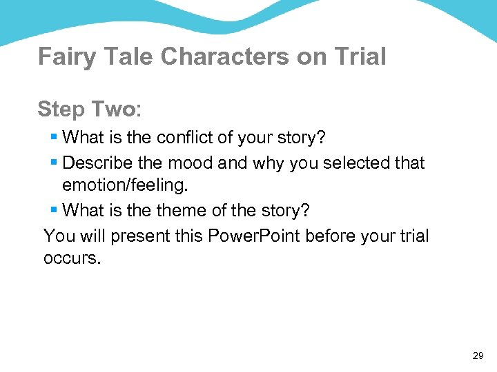 Fairy Tale Characters on Trial Step Two: § What is the conflict of your