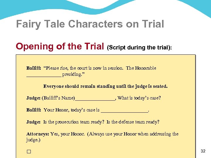 Fairy Tale Characters on Trial Opening of the Trial (Script during the trial): Bailiff: