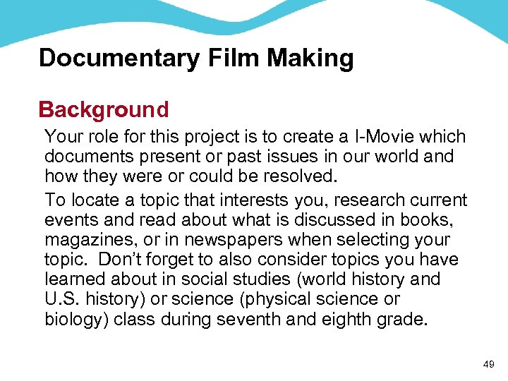 Documentary Film Making Background Your role for this project is to create a I-Movie