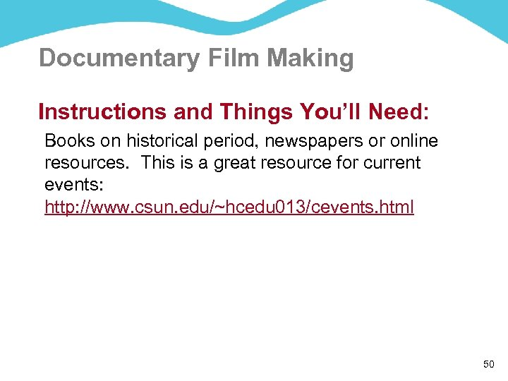 Documentary Film Making Instructions and Things You'll Need: Books on historical period, newspapers or