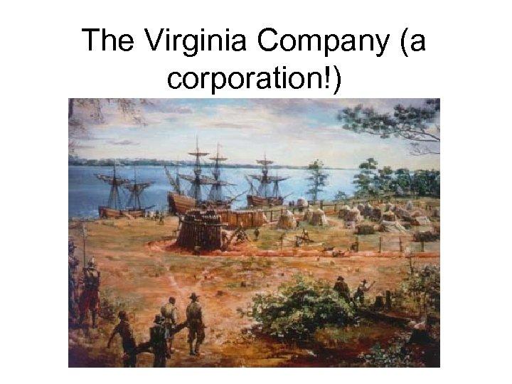 The Virginia Company (a corporation!)