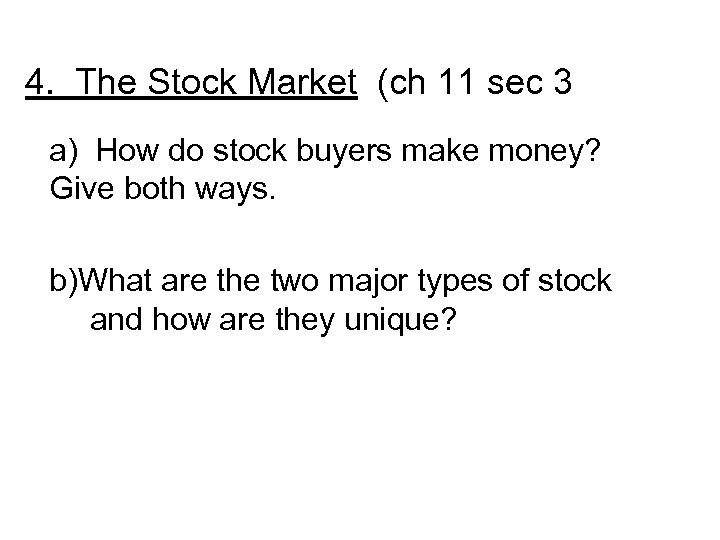 4. The Stock Market (ch 11 sec 3 a) How do stock buyers make