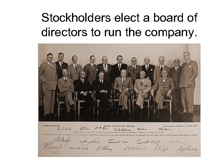 Stockholders elect a board of directors to run the company.