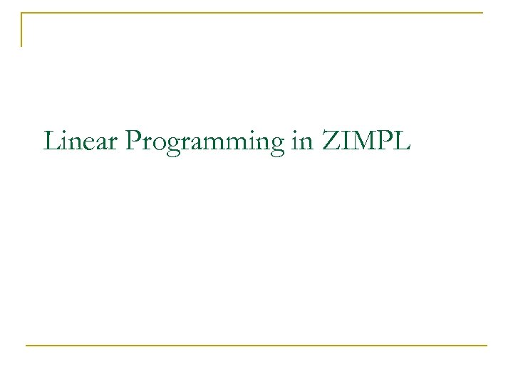 Linear Programming in ZIMPL