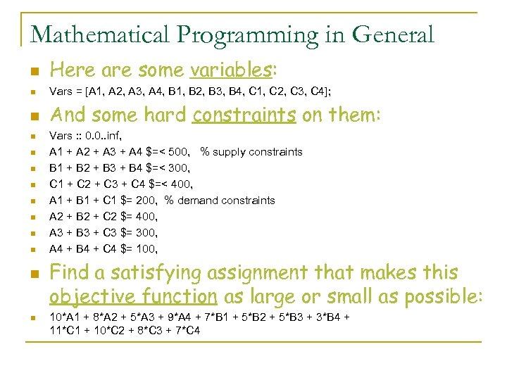 Mathematical Programming in General n Here are some variables: n Vars = [A 1,