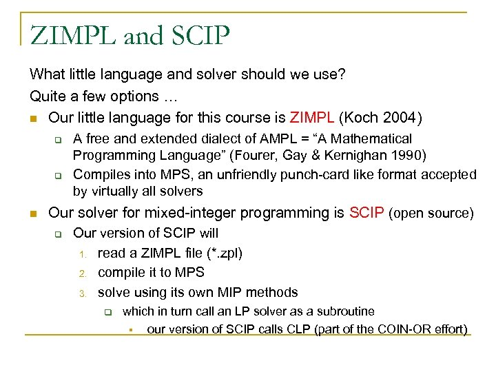 ZIMPL and SCIP What little language and solver should we use? Quite a few