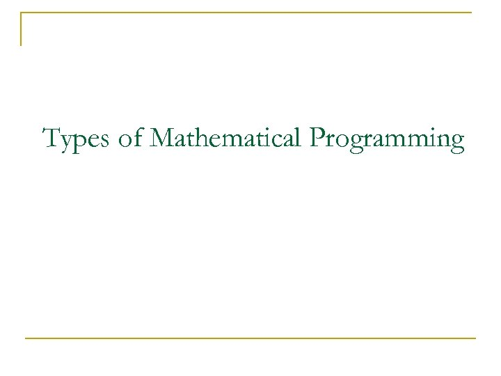 Types of Mathematical Programming