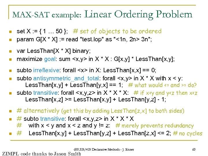 MAX-SAT example: n n n n n Linear Ordering Problem set X : =