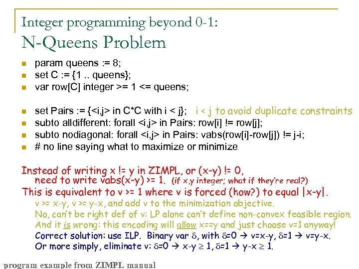 Integer programming beyond 0 -1: N-Queens Problem n n n n param queens :