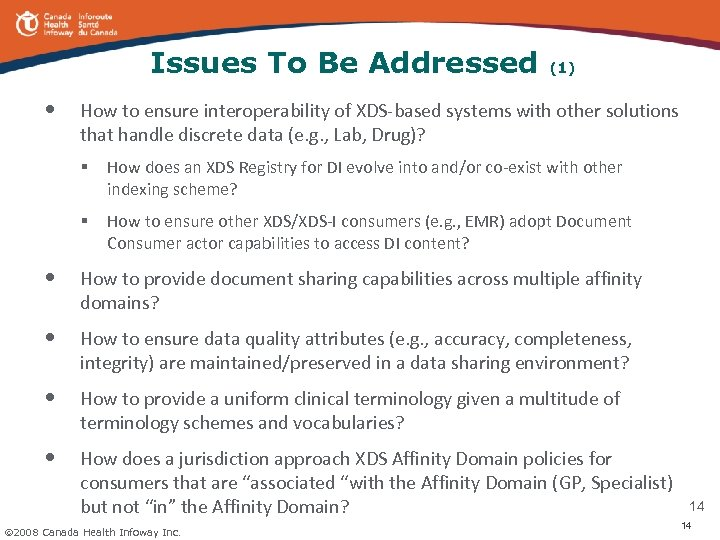 Issues To Be Addressed • (1) How to ensure interoperability of XDS-based systems with