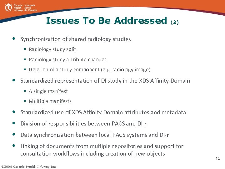 Issues To Be Addressed • (2) Synchronization of shared radiology studies § Radiology study