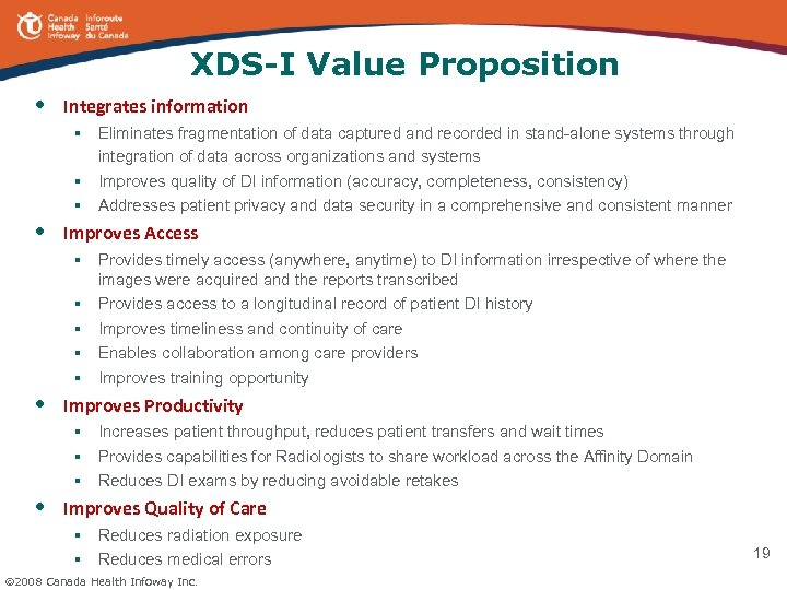 XDS-I Value Proposition • Integrates information § Eliminates fragmentation of data captured and recorded