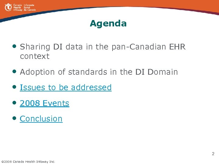 Agenda • Sharing DI data in the pan-Canadian EHR context • Adoption of standards