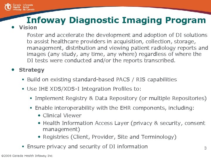 Infoway Diagnostic Imaging Program • Vision Foster and accelerate the development and adoption of