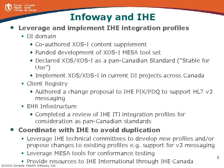 Infoway and IHE • Leverage and implement IHE integration profiles § DI • •