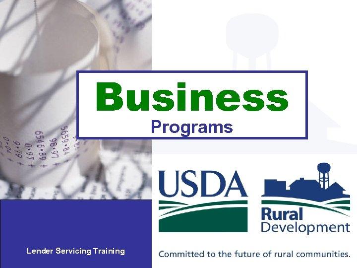 Business Programs Lender Servicing Training