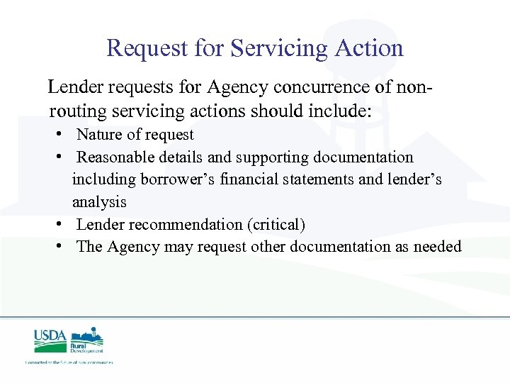 Request for Servicing Action Lender requests for Agency concurrence of nonrouting servicing actions should