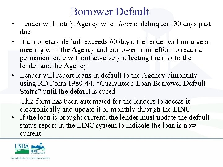 Borrower Default • Lender will notify Agency when loan is delinquent 30 days past