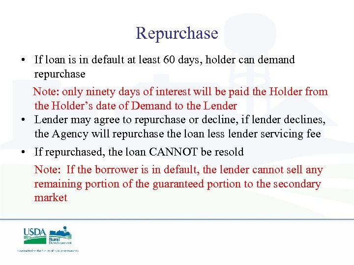 Repurchase • If loan is in default at least 60 days, holder can demand