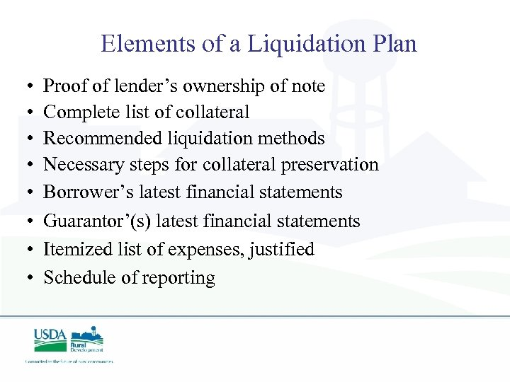 Elements of a Liquidation Plan • Proof of lender's ownership of note • Complete