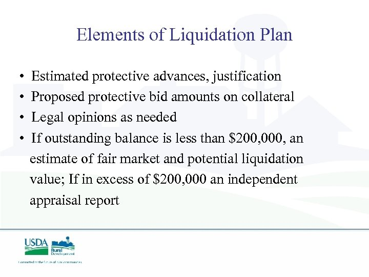 Elements of Liquidation Plan • Estimated protective advances, justification • Proposed protective bid amounts