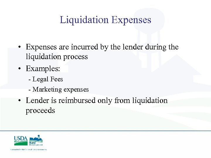 Liquidation Expenses • Expenses are incurred by the lender during the liquidation process •