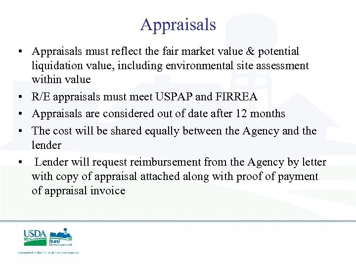 Appraisals • Appraisals must reflect the fair market value & potential liquidation value, including