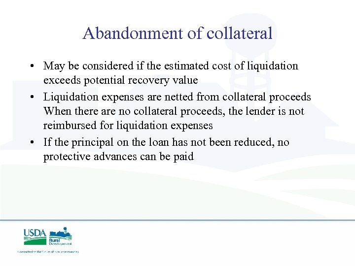 Abandonment of collateral • May be considered if the estimated cost of liquidation exceeds