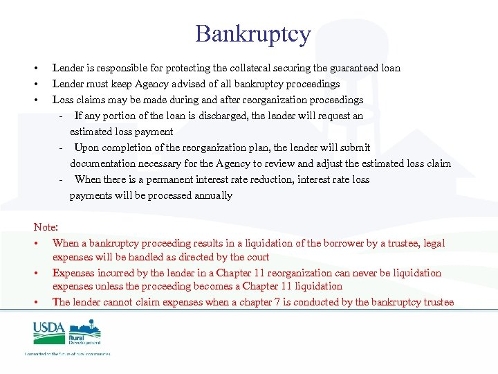 Bankruptcy • • • Lender is responsible for protecting the collateral securing the guaranteed