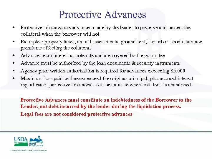 Protective Advances • • • Protective advances are advances made by the lender to