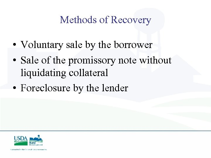Methods of Recovery • Voluntary sale by the borrower • Sale of the promissory