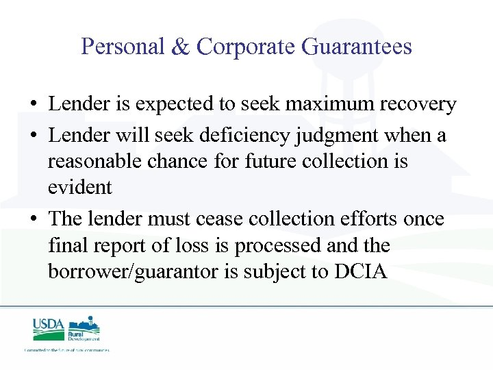 Personal & Corporate Guarantees • Lender is expected to seek maximum recovery • Lender