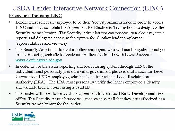 USDA Lender Interactive Network Connection (LINC) Procedures for using LINC • • Lender must