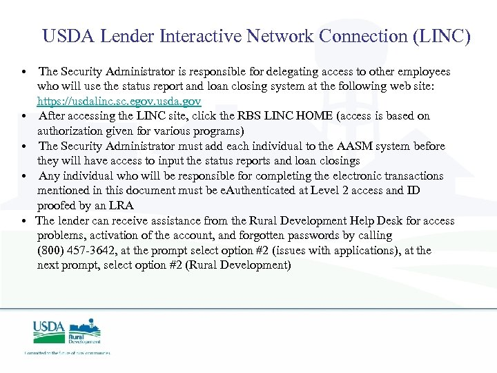 USDA Lender Interactive Network Connection (LINC) • The Security Administrator is responsible for delegating