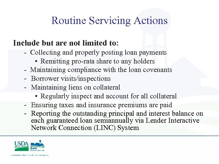 Routine Servicing Actions Include but are not limited to: - Collecting and properly posting