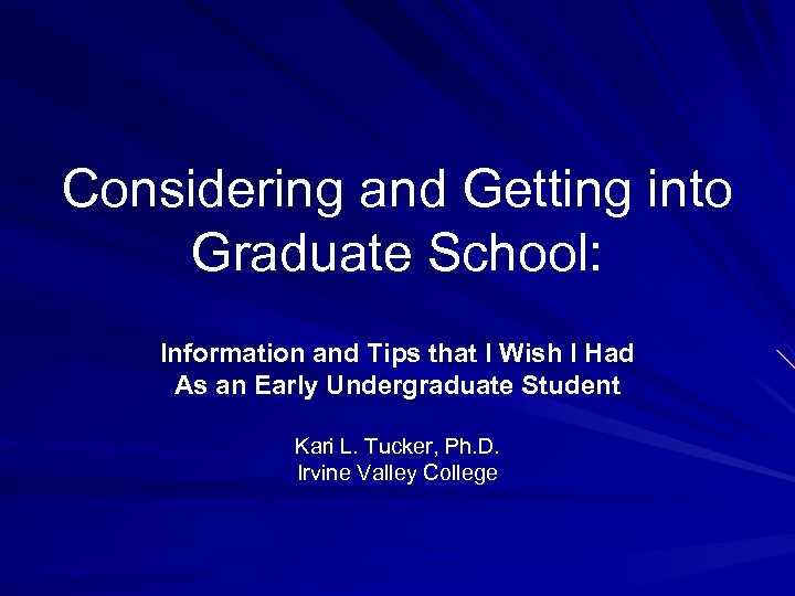 Considering and Getting into Graduate School: Information and Tips that I Wish I Had