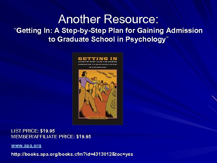 """Another Resource: """"Getting In: A Step-by-Step Plan for Gaining Admission to Graduate School in"""